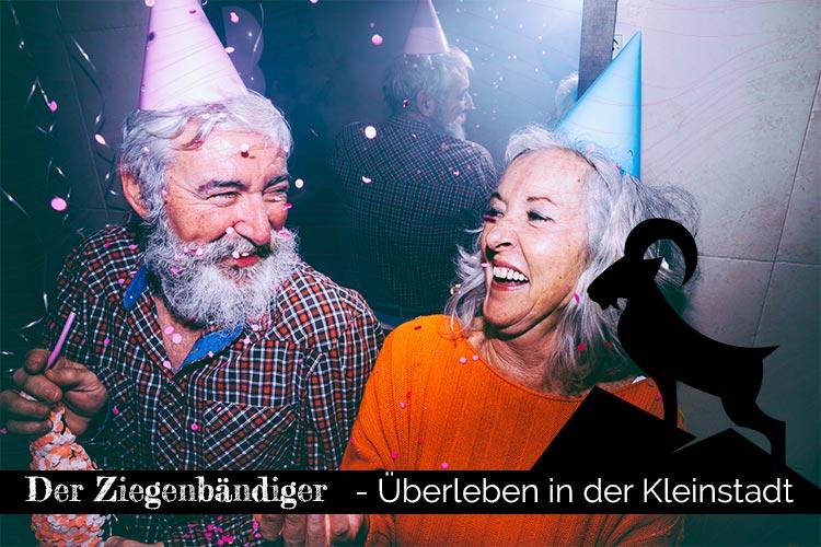 Der Ziegenbändiger. Seniorenparty.